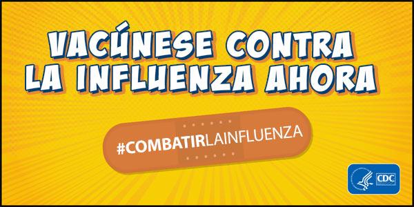 ¡Vacúnesecontra la influenzaahora! #CombataLaInfluenza