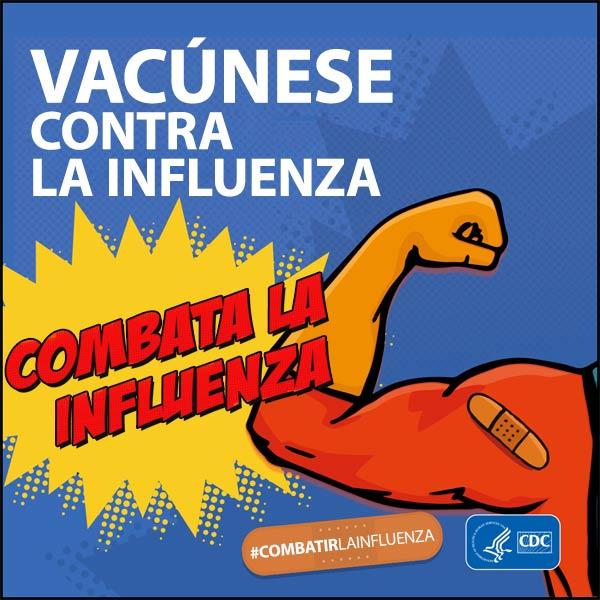 Vacúnese contra la influenza. ¡Combata la influenza!