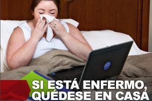 Si está enfermo, quédese en su casa.