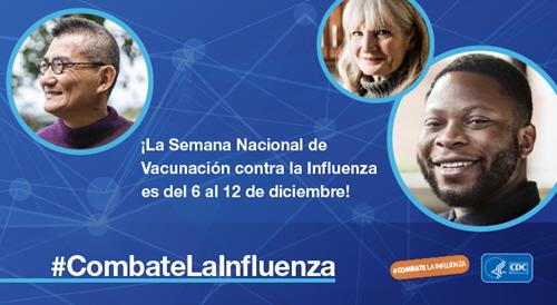 ¡Es la Semana Nacional de Vacunación contra la Influenza!6 de dic. -12 de dic.
